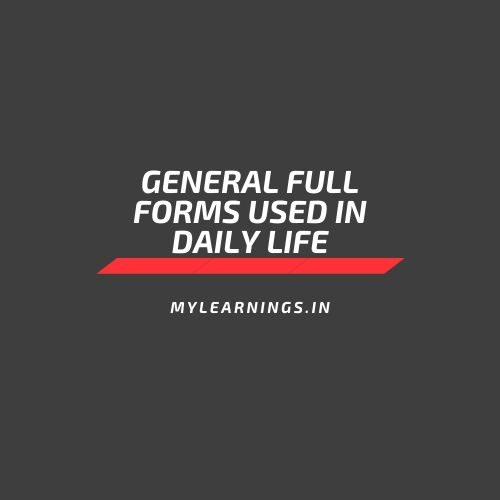 General full forms used in daily life