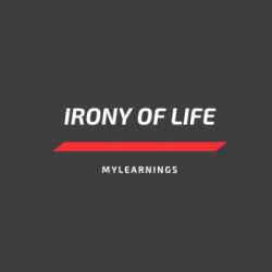 Irony of Life
