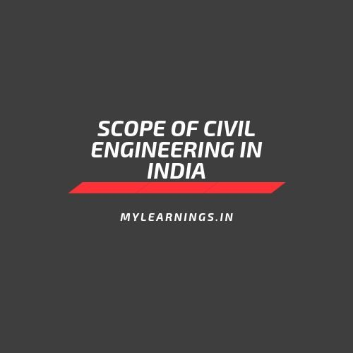 scope of civil engineering in india