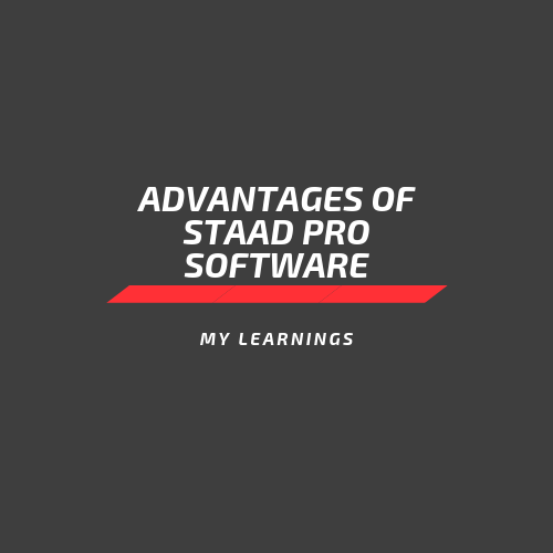 Advantages of STAAD PRO Software | mylearnings