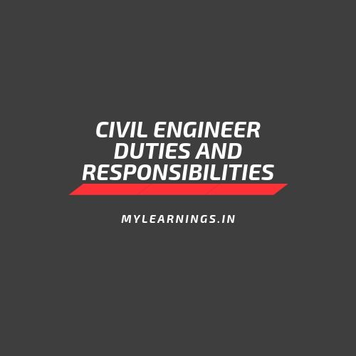 Civil engineer duties and responsibilities