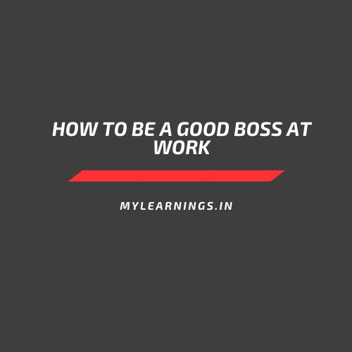 How to be a good boss at work