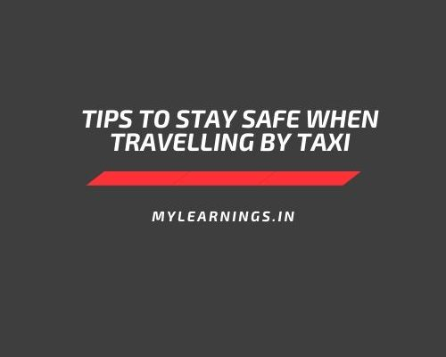 Tips to stay safe when travelling by taxi
