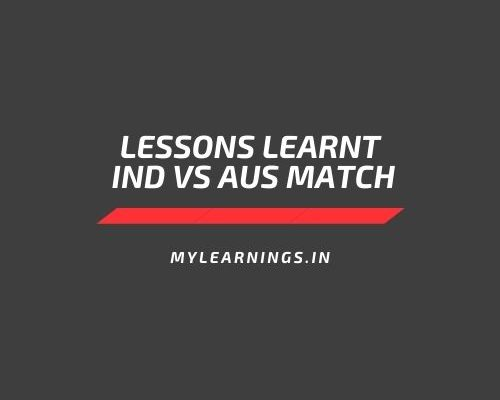 Lessons Learnt Ind vs Aus